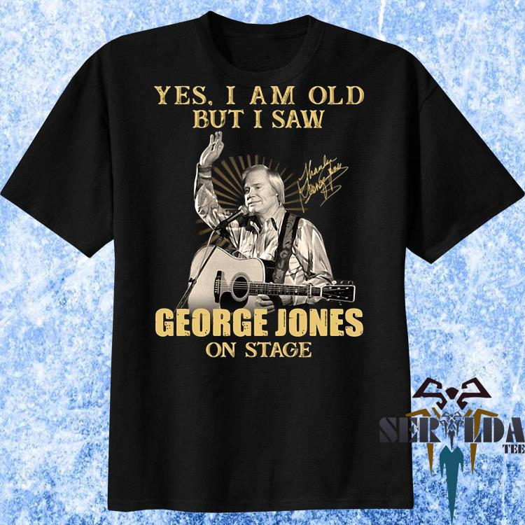 Yes I Am Old But I Saw George Jones On Stage Signature Shirt